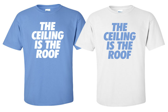 050d2d93601d6a Ceiling is the roof shirt